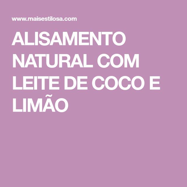ALISAMENTO NATURAL COM LEITE DE COCO E LIMÃO