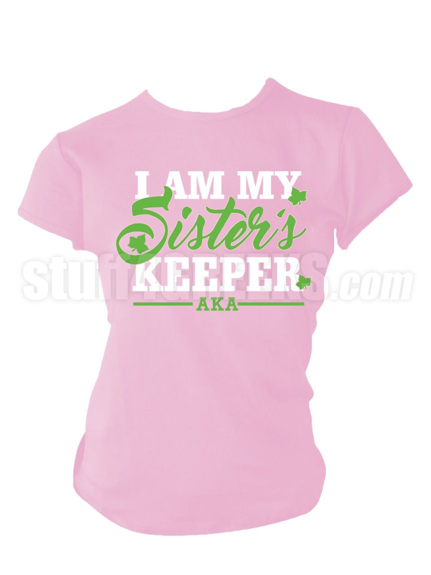 Alpha Kappa Alpha I Am My Sister S Keeper Screen Printed T Shirt