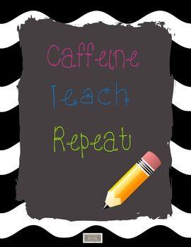 Funny Classroom Poster Caffeine, Teach, Repeat | Brandied