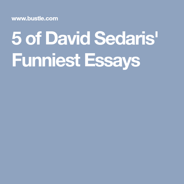Essay On Mother Teresa  Of David Sedaris Funniest Essays Why I Need A Scholarship Essay also The Crucible Theme Essay  Of David Sedaris Funniest Essays  Storytelling File  David  Examples Of Compare And Contrast Essay Topics