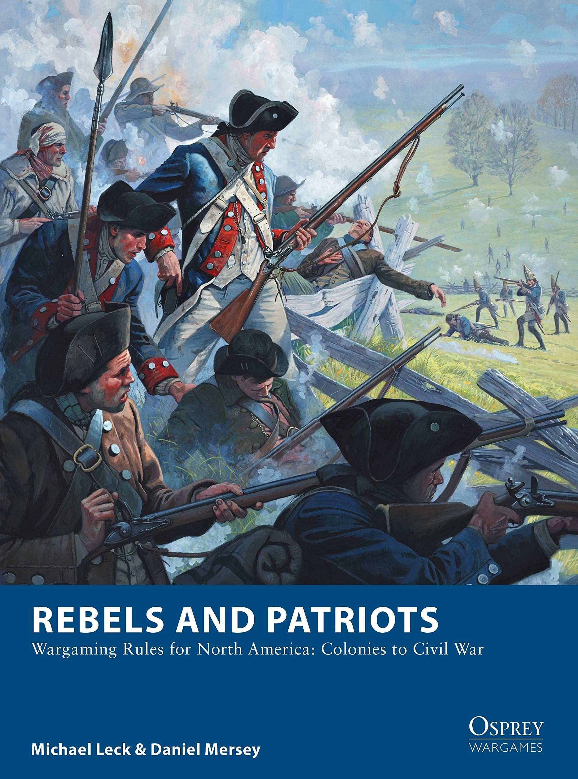 Rebels And Patriots Wargaming Rules For North America Colonies To Civil War Osprey Wargames Pap American Revolutionary War American War Of Independence War