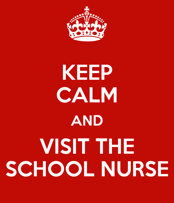 KEEP CALM AND VISIT THE SCHOOL NURSE - KEEP CALM AND CARRY ON ...