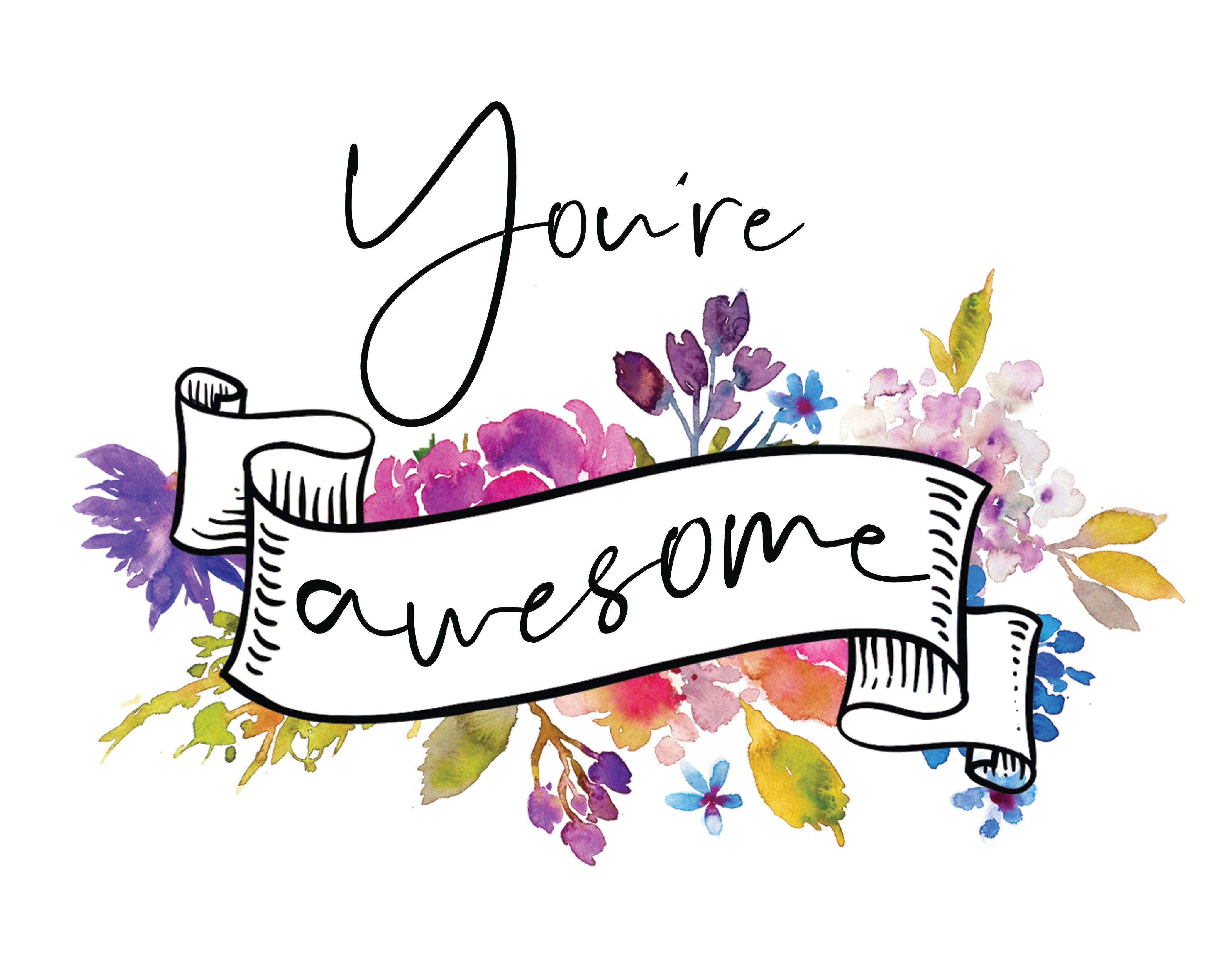 You're awesome! #self-esteem #employeeappreciation