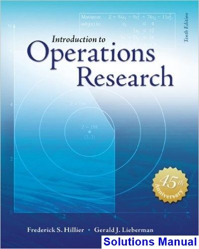Introduction to operations research 10th edition fred hillier introduction to operations research 10th edition fred hillier solutions manual test bank solutions manual fandeluxe