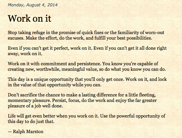 Work On It By Ralph Marston Stop Taking Refuge In The Promise Of Quick Fixes Or The Familiarity Of Worn Out Self Love Quotes Quotes That Are Funny Motivation