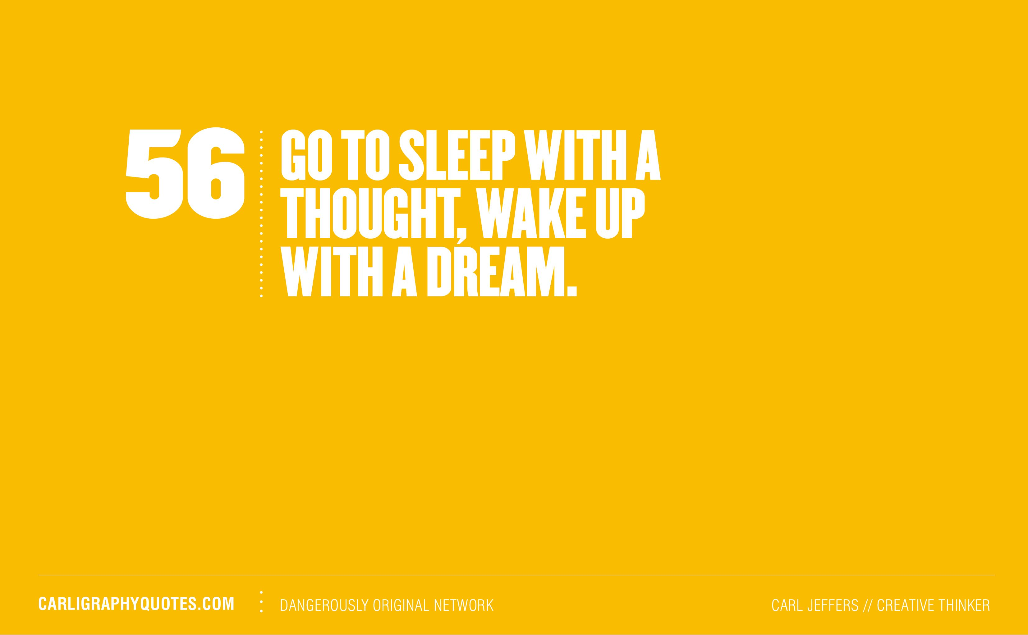 Wake up with a dream...