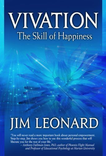 Vivation The Skill Of Happiness By Jim Leonard 869 202 Pages