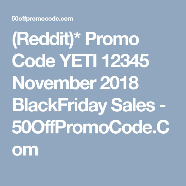 Yeti Promo Code >> Reddit Promo Code Yeti 12345 November 2018 Blackfriday Sales