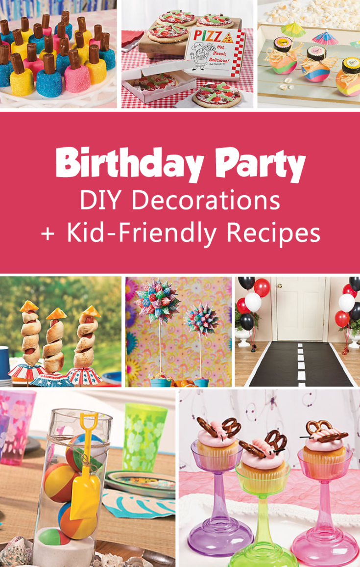 Diy Party Decorations Kid Friendly Recipes Birthday Party