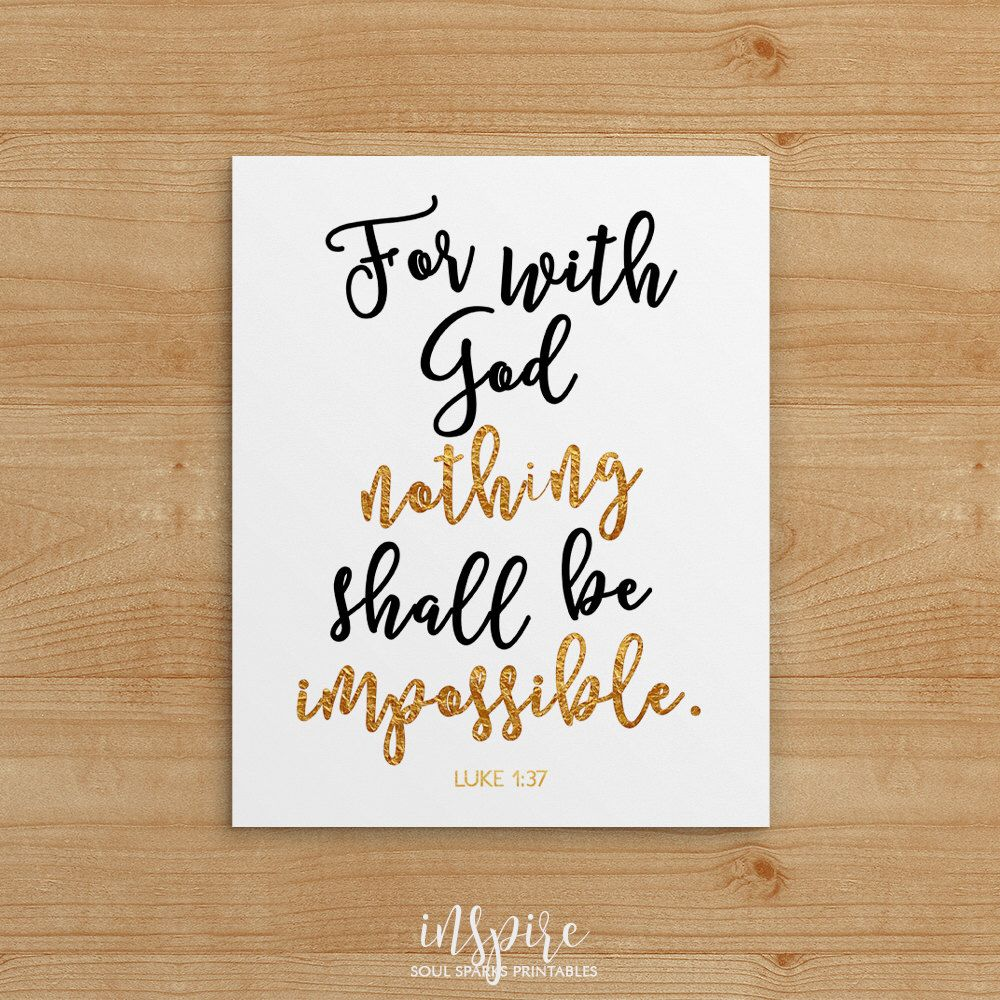 For with god nothing shall be impossible luke 1 37 inspirational bible verse print