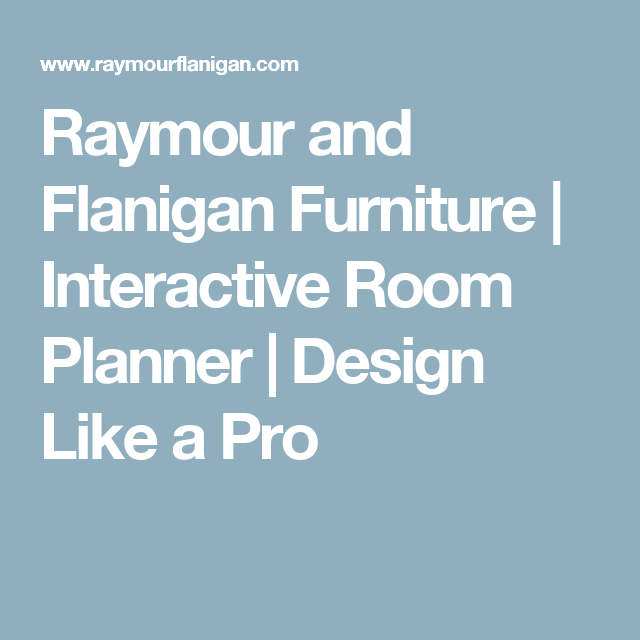 Raymour and Flanigan Furniture | Interactive Room Planner | Design Like a  Pro