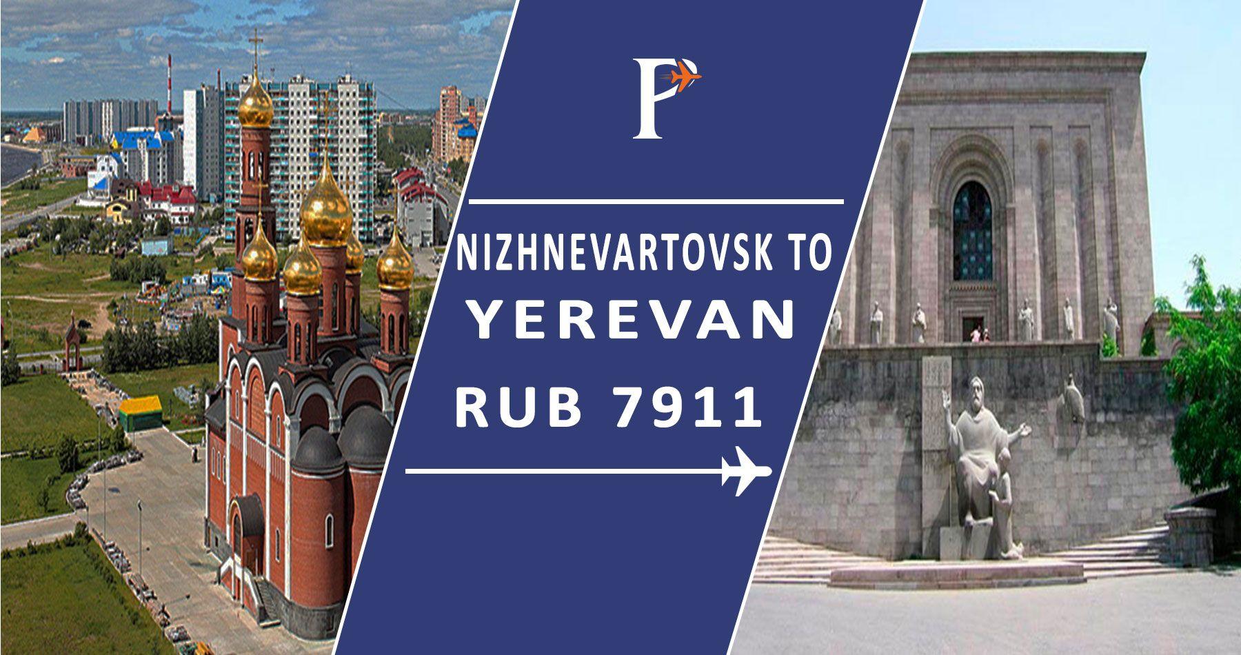 Flights from Nizhnevartovsk, Russia (NJC) to Yerevan