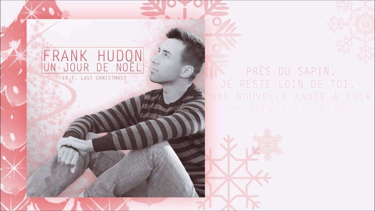 Frank Hudon Un Jour De Noel Audio Jour De Noel Jour J Nouvelle Annee