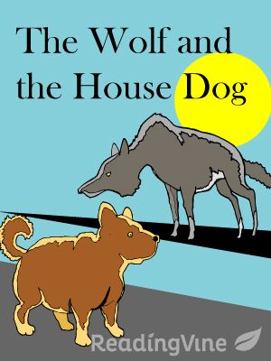 The Wolf And The House Dog Reading Passages Reading