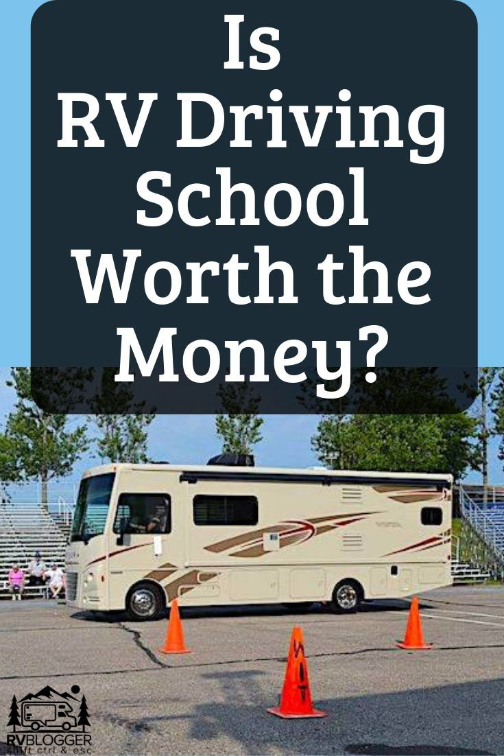 Is rv driving school worth the money rvblogger in 2020