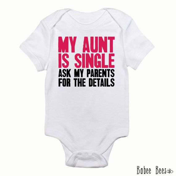 55ca69450 My Aunt is Single, Funny Baby Clothes, Personalized Toddler Shirt ...