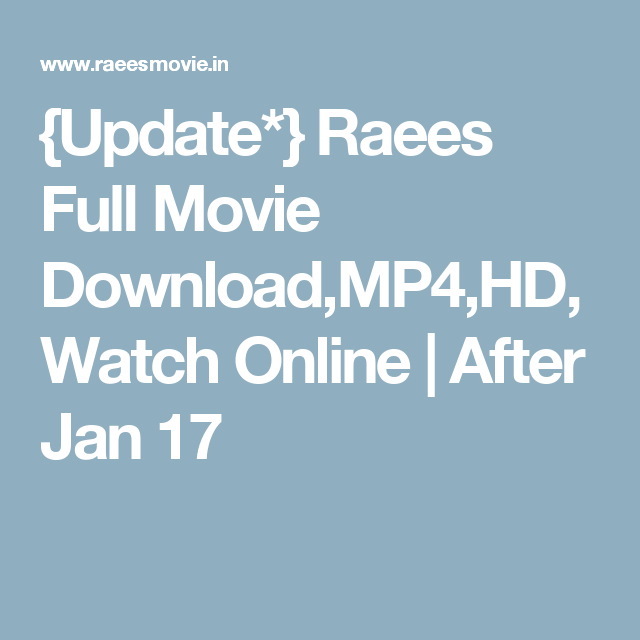 {Update*} Raees Full Movie Download,MP4,HD,Watch Online | After Jan 17