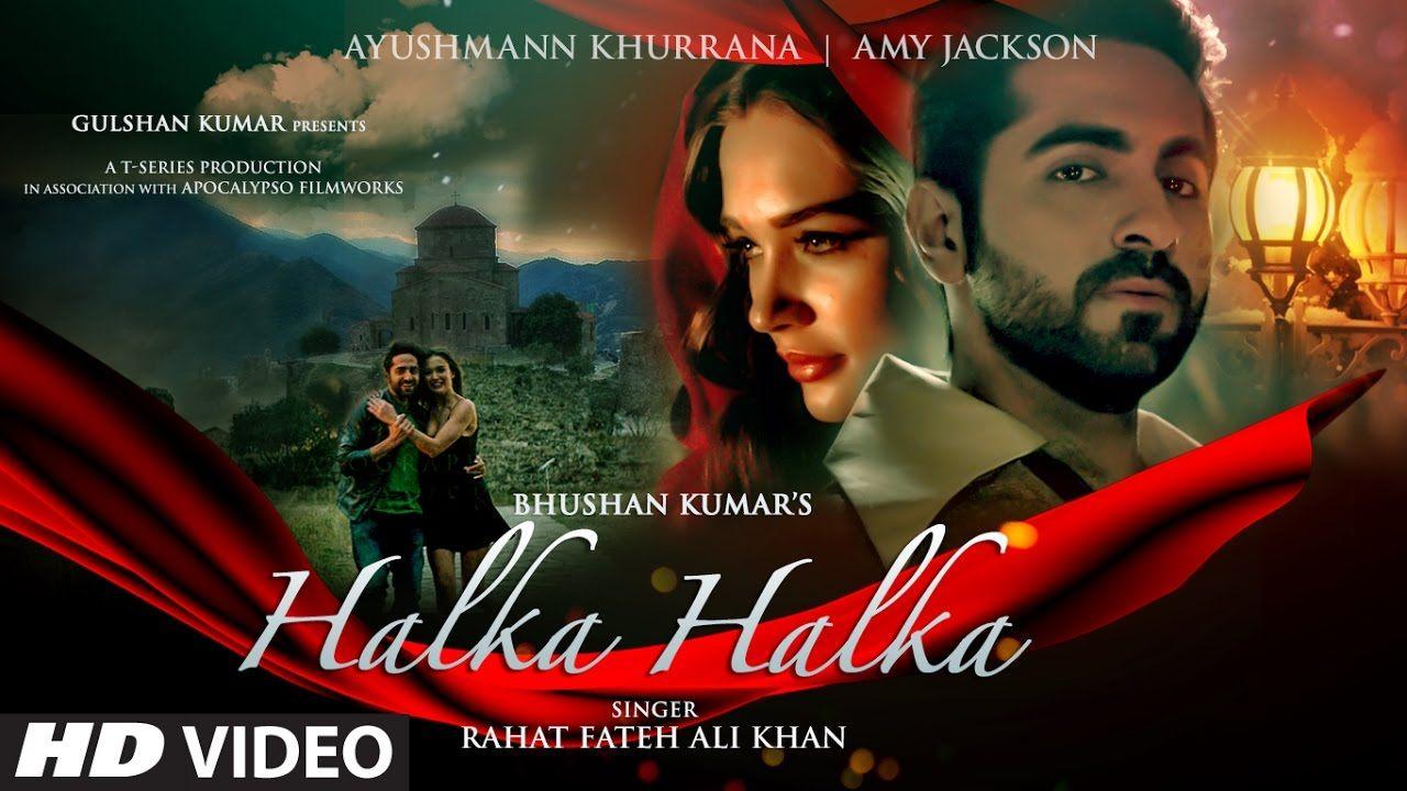 Halka Halka The Revised Version By Rahat Fateh Ali Khan Is A Perfect Weekend Gift Ayushmann Khurrana Rahat Fateh Ali Khan Latest Video Songs