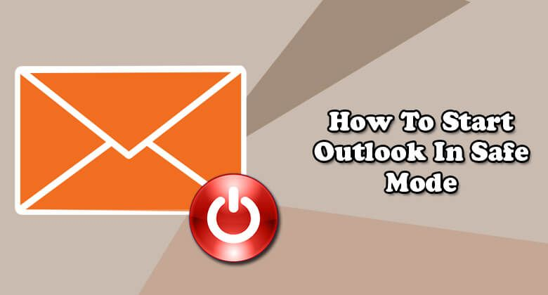 How to Start Outlook in Safe Mode   Email   Company logo