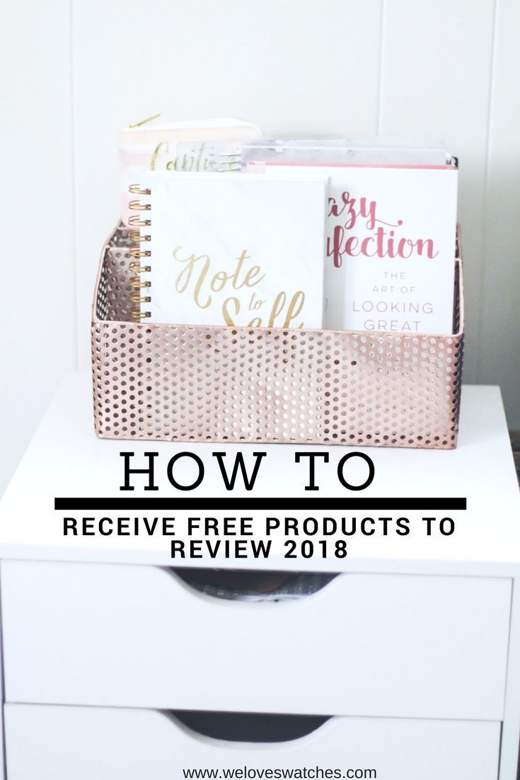 How To Receive Free Products To Review 2018