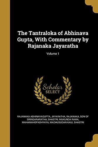 The Tantraloka of Abhinava Gupta, with Commentary by Rajanaka ...