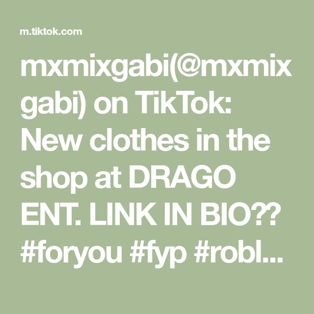 Mxmixgabi Mxmixgabi On Tiktok New Clothes In The Shop At Drago Ent Link In Bio Foryou Fyp Roblox Rogangster Roganster Bloxburgmom Robloxedit Robl