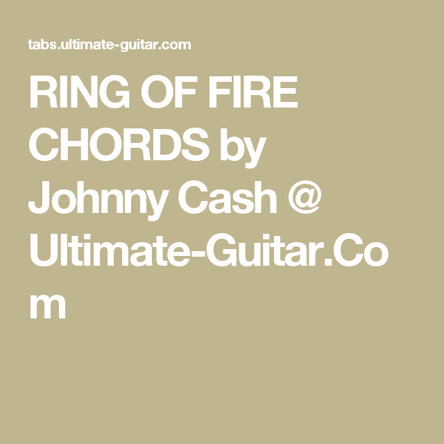 Ring Of Fire Chords By Johnny Cash Ultimate Guitar Guitar
