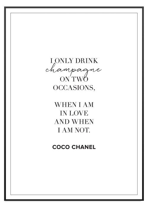 Champagne Coco Chanel Poster Chanel Quotes Champagne Quotes Coco Chanel Quotes