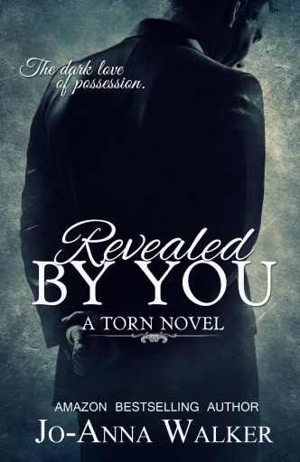 Revealed by You (Torn) by Jo-Anna Walker