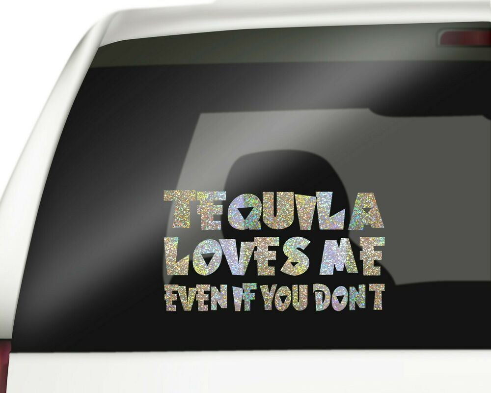Tequila Sticker Funny Car Decal Holographic Alcohol Mexico Drinks Cocktails Au Ebay Funny Car Decals Funny Stickers Car Humor [ 800 x 1000 Pixel ]