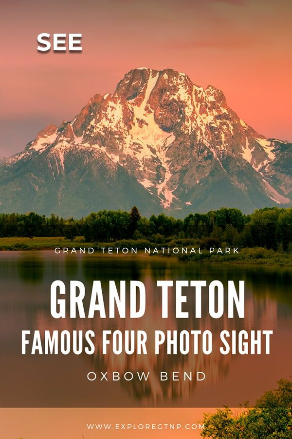 See Oxbow Bend - Grand Teton's Most Iconic View