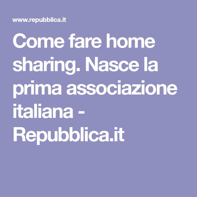 Come fare home sharing. Nasce la prima associazione italiana