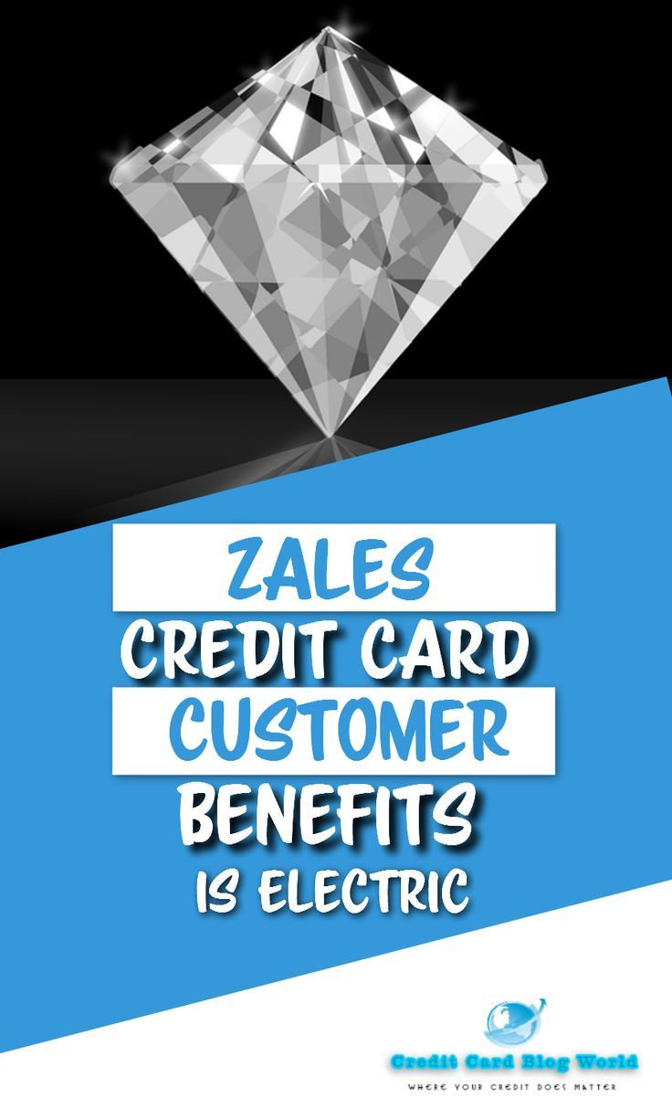 Zales Credit Card Customer Benefits Is Electric. For some