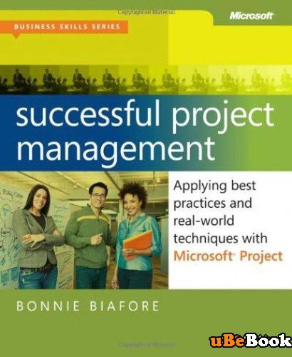 Successful Project Management Applying Best Practices and Real