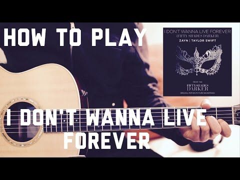 Zayn Taylor Swift I Dont Wanna Live Forever Guitar Lesson
