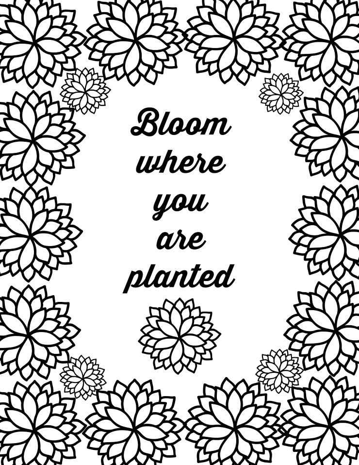 Free Collection Of Printable Flower Quote Coloring Pages Quote Coloring Pages Flower Coloring Pages Love Coloring Pages
