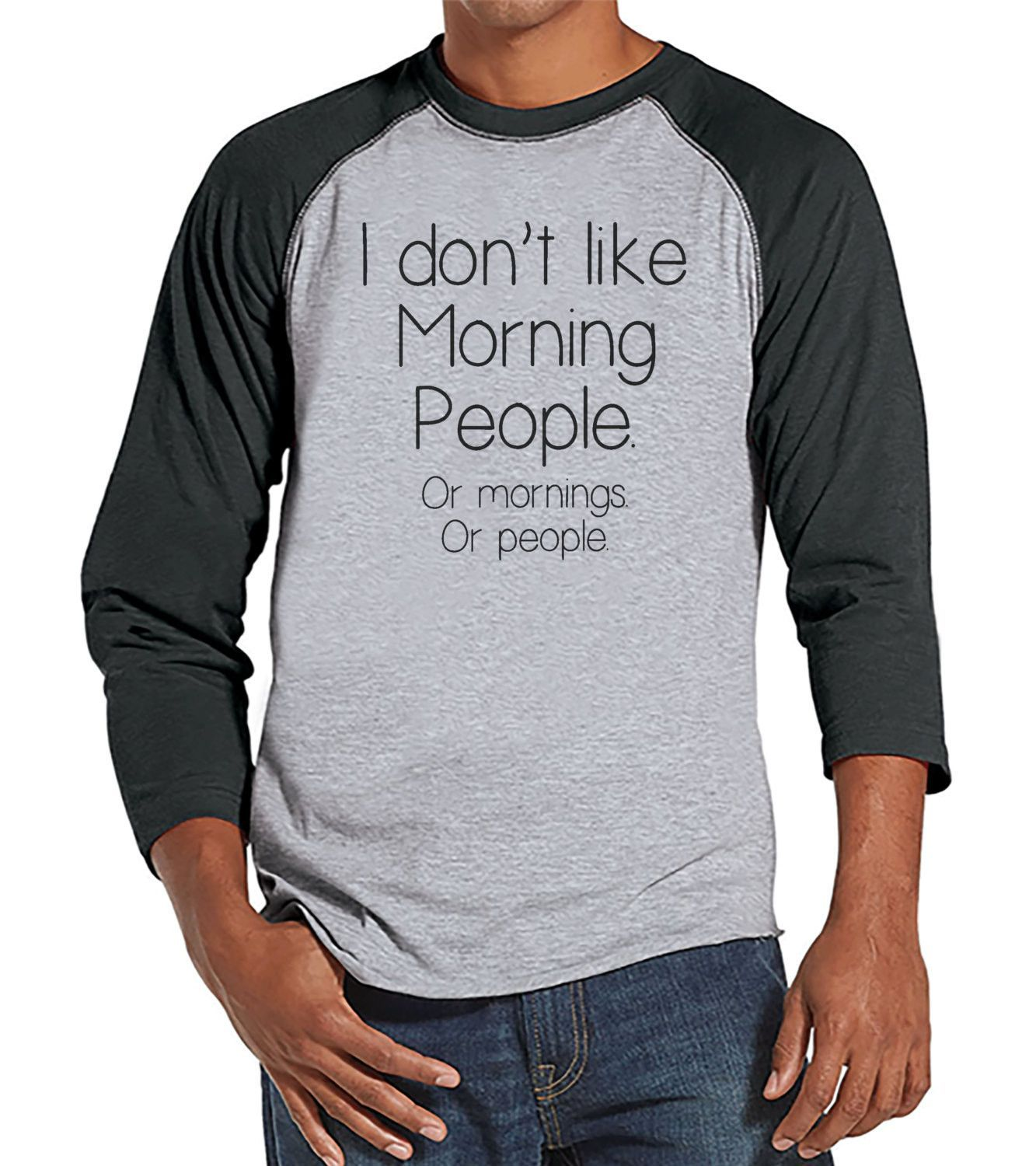 Men's Funny Tshirt - Gift for Coworker - I Don't Like Morning People - Funny Gift For Dad - Mens Funny Tshirt - Humorous Mens Grey Raglan