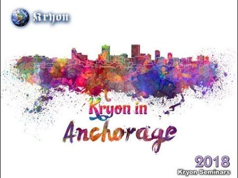 Live Kryon Channelling by Lee Carroll ANCHORAGE, ALASKA January 27 & 28,...