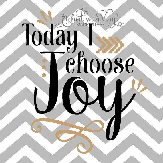 Download Today I choose joy SVG file by EtchedwithVinyl on Etsy ...
