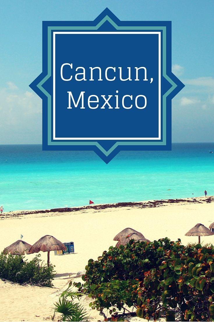 Cancun Mexico Mexico Vacation Cancun Mexico Mexico Travel