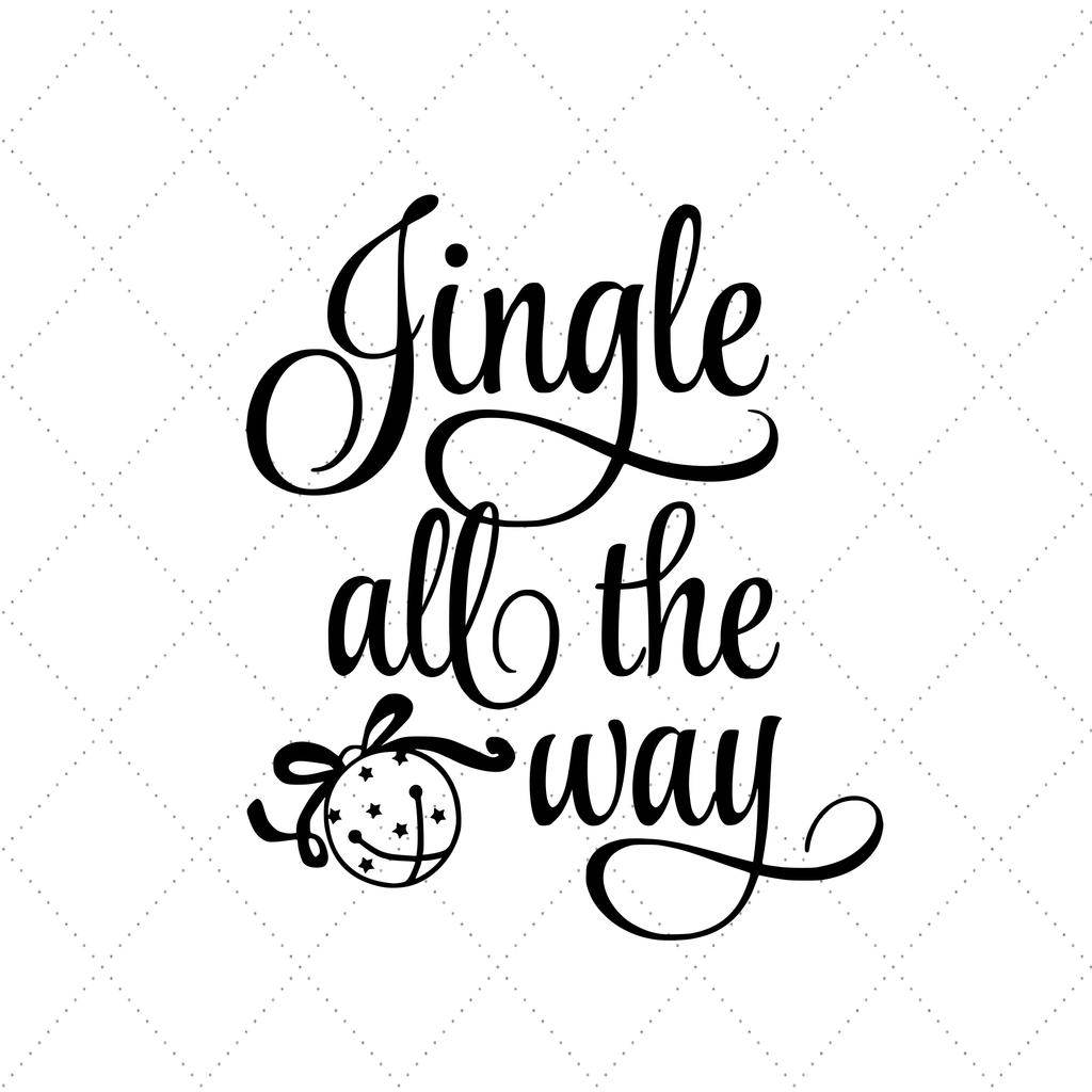 Jingle All The Way Jingle Bells Christmas Svg Holidays