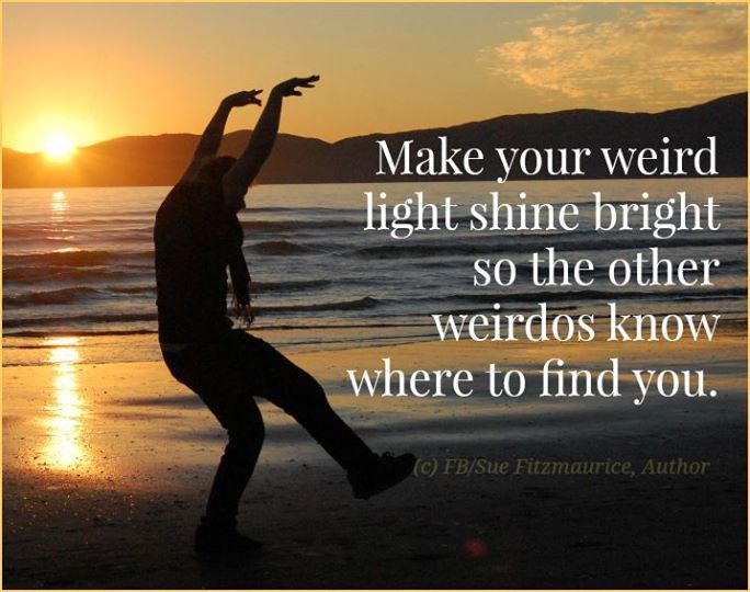 Make your weird light shine bright so the other weirdos know where to find you
