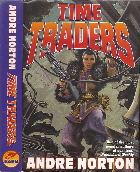 Time Traders Authors: Andre Norton Year: 2001-01-00 Catalog ID: #34453 Publisher: Baen / SFBC  Cover: Stephen Hickman