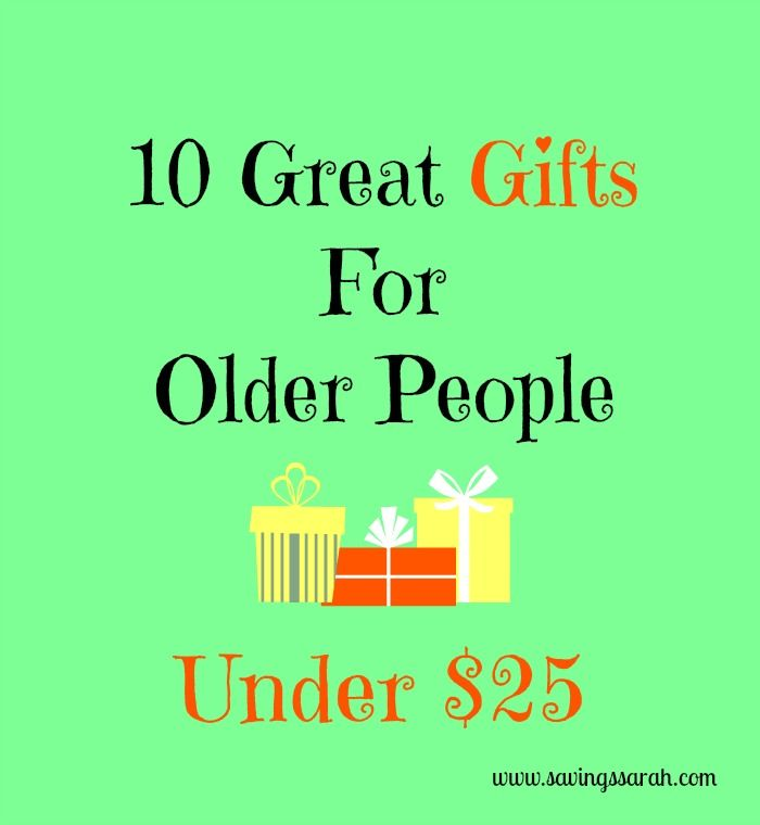 10 Great Gifts For Older People Under 25 Gifts For Old