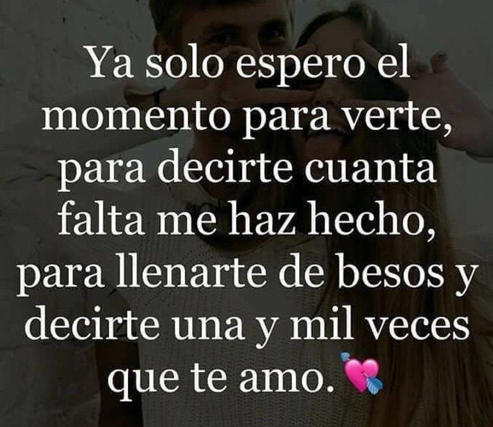 Solo Espero Verte Mi Amor Frases Pinterest Love Love