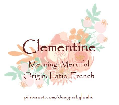 Baby Girl Name Clementine Meaning Merciful Origin Latin French Baby Girl Names Girl Names Baby Girl Names Elegant