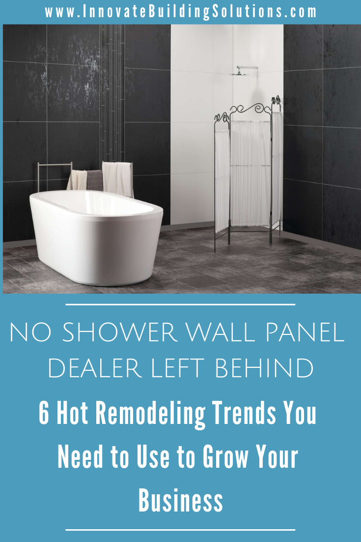 No Shower Wall Panel Dealer Left Behind 6 Hot Remodeling Trends You Need To Use To Grow Your Business Remodeling Trends Shower Wall Panels Shower Wall