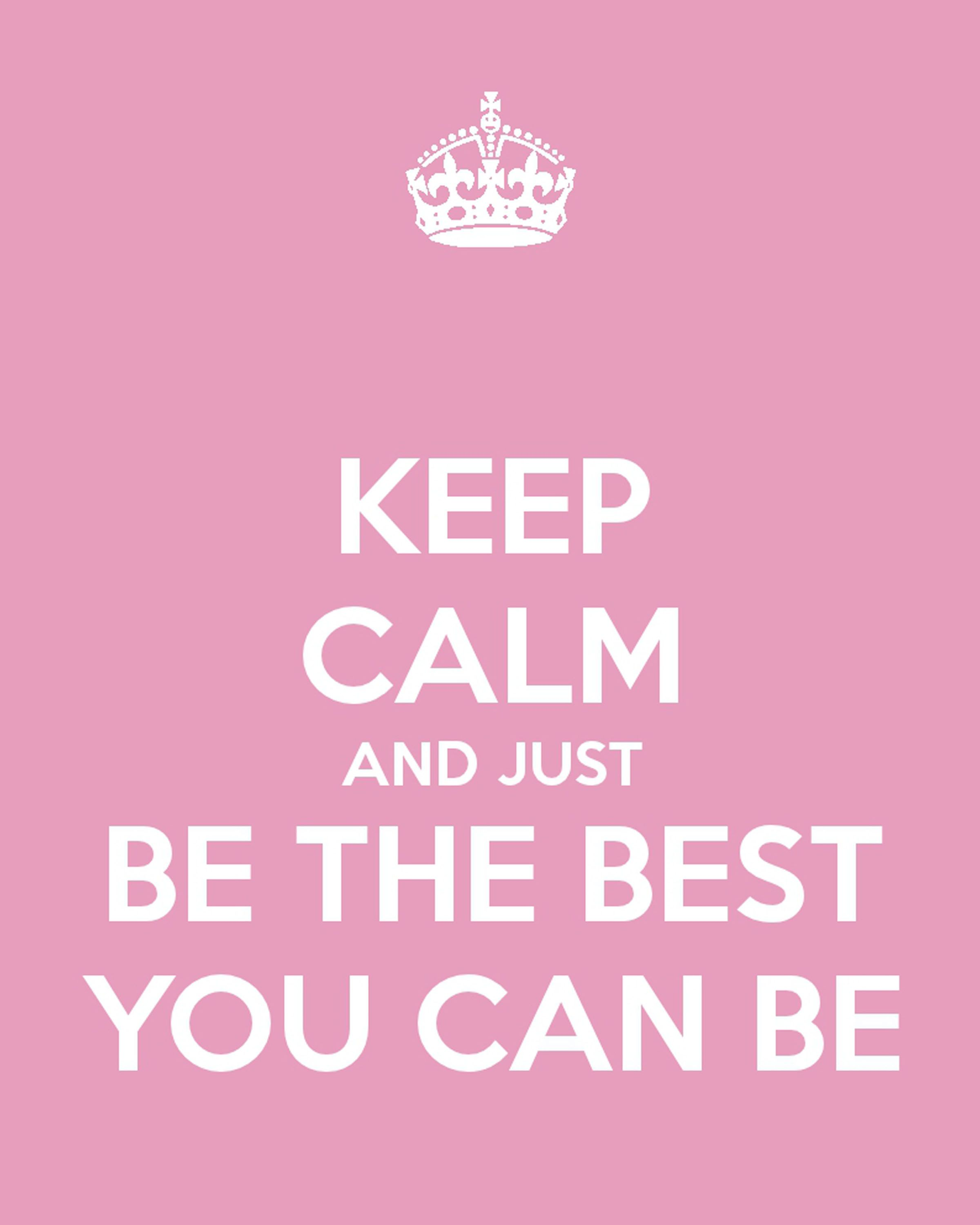 {PRINTABLE} Keep Calm and just be the best you can be