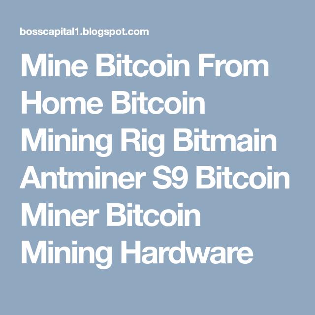 Mine bitcoin from home bitcoin mining rig bitmain antminer s9 mine bitcoin from home bitcoin mining rig bitmain antminer s9 bitcoin miner bitcoin mining hardware ccuart Choice Image