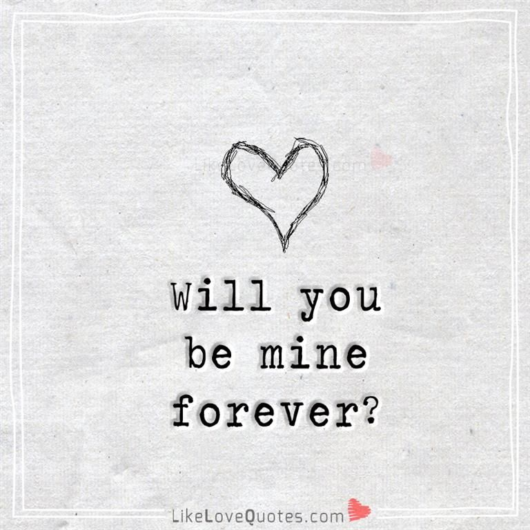 Will You Be Mine Love Words Love Quotes You And Me Quotes